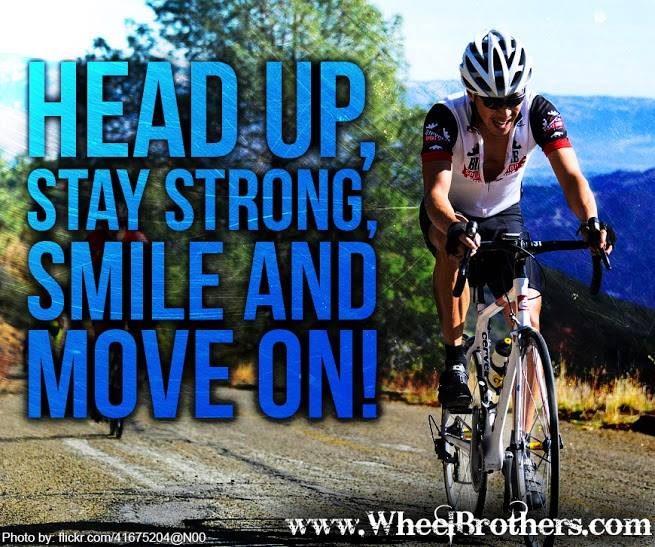Head up, stay strong, smile and move on