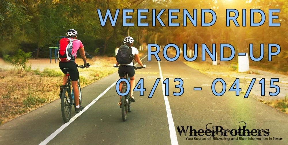 Weekend Ride Round-Up - 04/13 - 04/15