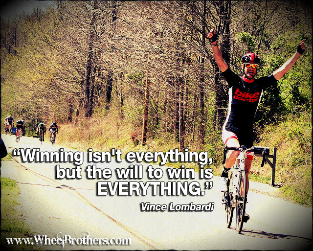 Winning is everything but the will to win is EVERYTHING