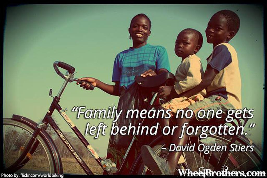 Family means no one gets left behind or forgotten.