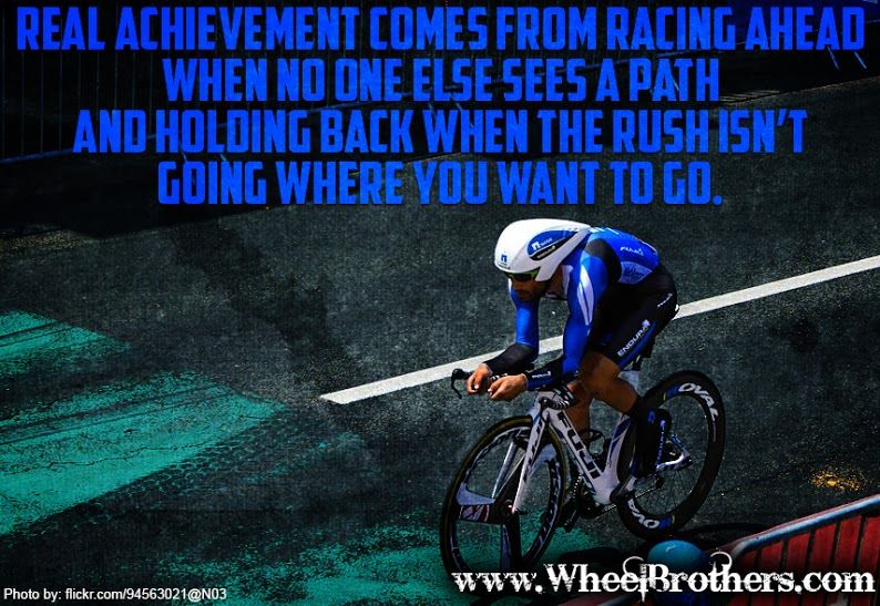 Real achievement comes from racing ahead when no one else sees a path and holding back when the rush isn't going where you want to go