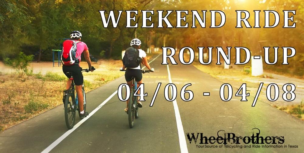 Weekend Ride Round-Up - 04/06 - 04/08